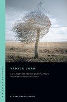 Las huellas de lo que fuimos - Yamila Juan