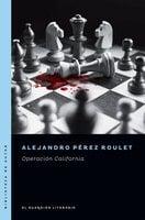 Operación California - Alejandro Pérez Roulet