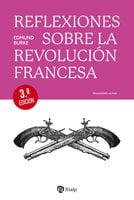 Reflexiones sobre la Revolución francesa - Edmund Burke