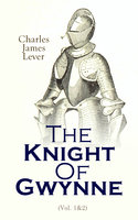 The Knight Of Gwynne - Charles James Lever