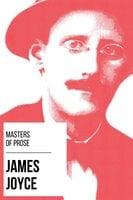 Masters of Prose - James Joyce - James Joyce, August Nemo