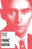 Masters of Prose - Franz Kafka - Franz Kafka, August Nemo