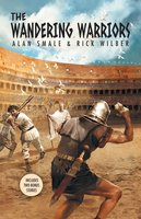 The Wandering Warriors - Rick Wilber, Alan Smale