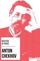 Masters of Prose - Anton Chekhov - Anton Chekhov, August Nemo