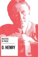 Masters of Prose - O. Henry - O. Henry, August Nemo