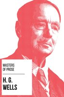 Masters of Prose - H. G. Wells - H.G. Wells, August Nemo