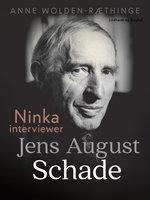 Ninka interviewer Jens August Schade - Anne Wolden-Ræthinge