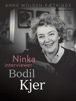 Ninka interviewer Bodil Kjer - Anne Wolden-Ræthinge