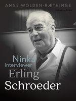 Ninka interviewer Erling Schroeder - Anne Wolden-Ræthinge