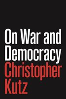 On War and Democracy - Christopher Kutz