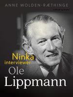 Ninka interviewer Ole Lippmann - Anne Wolden-Ræthinge