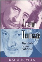Arendt and Heidegger: The Fate of the Political - Dana Villa