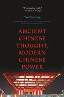 Ancient Chinese Thought, Modern Chinese Power - Daniel A. Bell, Sun Zhe