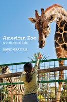 American Zoo: A Sociological Safari - David Grazian