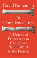 The Confidence Trap: A History of Democracy in Crisis from World War I to the Present – Revised Edition - David Runciman