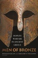 Men of Bronze: Hoplite Warfare in Ancient Greece - Donald Kagan, Gregory F. Viggiano