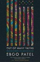 Out of Many Faiths: Religious Diversity and the American Promise - Eboo Patel