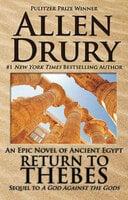 Return to Thebes - Allen Drury