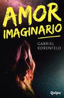 Amor imaginario - Gabriel Korenfeld