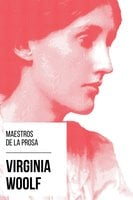 Maestros de la Prosa - Virginia Woolf - Virginia Woolf, August Nemo