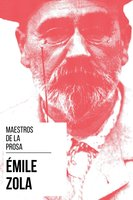 Maestros de la Prosa - Émile Zola - Émile Zola, August Nemo