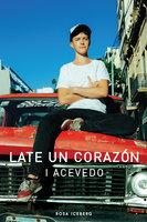 Late un corazón - I Acevedo