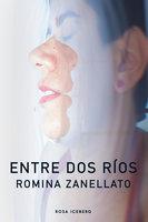 Entre dos ríos - Romina Zanellato
