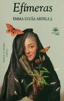 Efímeras - Emma Lucía Ardila Jaramillo