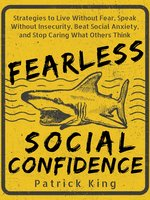 Fearless Social Confidence - Patrick King