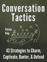 Conversation Tactics - Patrick King
