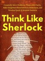 Think Like Sherlock - Peter Hollins