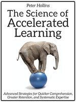 The Science of Accelerated Learning - Peter Hollins