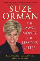 The Laws of Money, The Lessons of Life: Keep What You Have And Create What You Deserve - Suze Orman