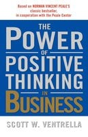 The Power Of Positive Thinking in Business: Ten Traits for Maximum Results - Scott W. Ventrella