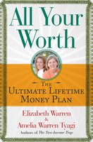 All Your Worth: The Ultimate Lifetime Money Plan - Amelia Warren Tyagi, Elizabeth Warren