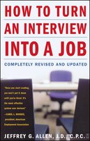 How to Turn an Interview into a Job: Completely Revised and Updated - Jeffrey G. Allen