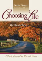 Choosing Life: One Day at a Time - Dodie Osteen