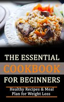 The Essential Cookbook for Beginners - Rasheed Alnajjar