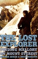 The Lost Explorer: Finding Mallory On Mount Everest - David Roberts, Conrad Anker