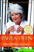 Paula Deen: It Ain't All About the Cookin' - Paula Deen