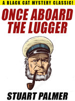 Once Aboard the Lugger - Stuart Palmer