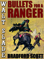 Bullets for a Ranger: A Walt Slade Western - Bradford Scott