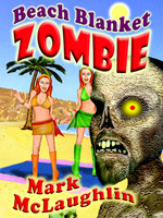 Beach Blanket Zombie - Mark McLaughlin