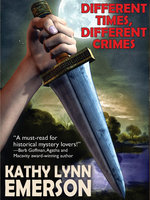 Different Times, Different Crimes - Kathy Lynn Emerson