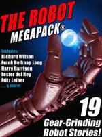 The Robot MEGAPACK® - Philip K. Dick, Harry Harrison, Lester del Rey, Fritz Leiber, Richard Wilson