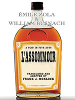 L'Assommoir: A Play in Five Acts - Émile Zola
