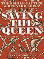 Saving the Queen - Theophile Gautier, Bernard Lopez