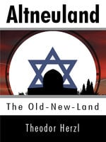 Altneuland: The Old-New-Land - Theodor Herzl