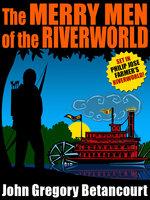 The Merry Men of the Riverworld - John Gregory Betancourt