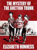 The Mystery of the Auction Trunk - Elizabeth Honness